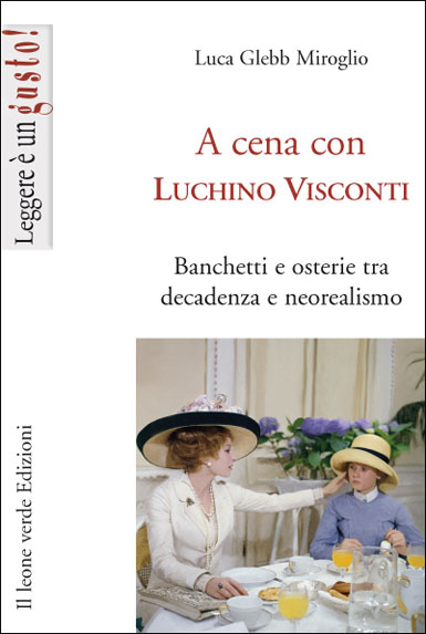 A cena con Luchino Visconti