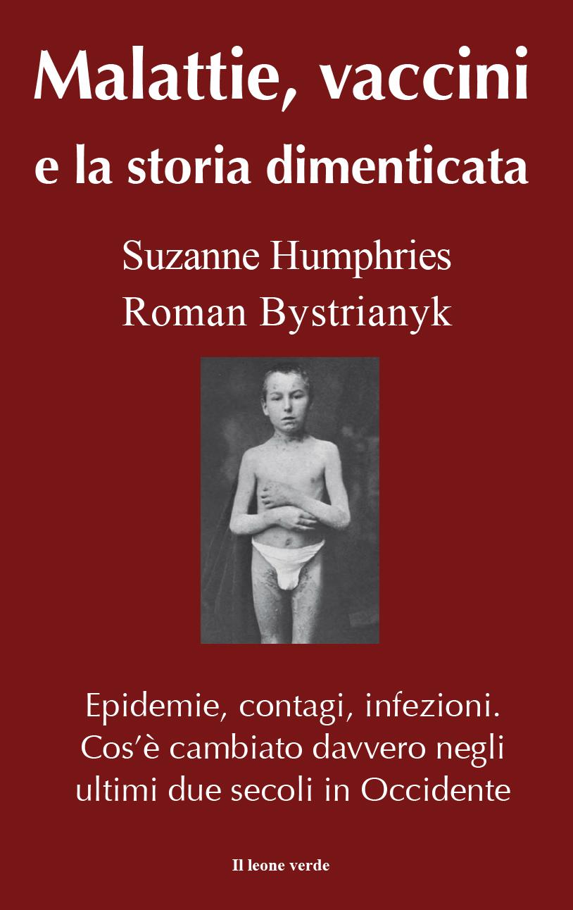 Malattie, vaccini e la storia dimenticata ( Dissolving Illusions)