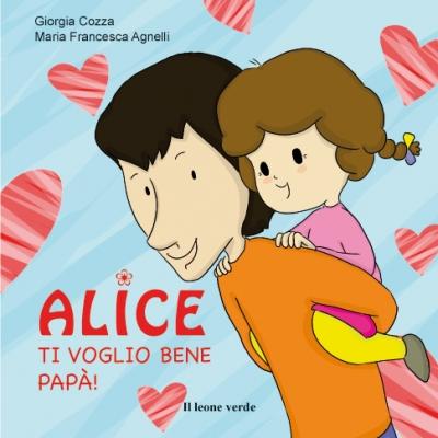 Alice Ti voglio bene papà!