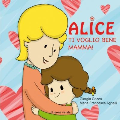 Alice Ti voglio bene mamma!