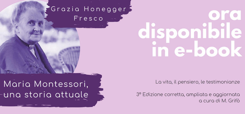 Maria Montessori, una storia attuale: ora disponibile in e-book!