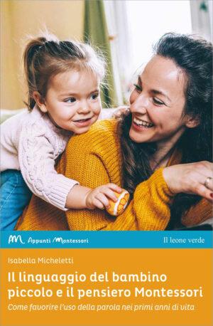 Libro Il linguaggio del bambino piccolo e il pensiero Montessori