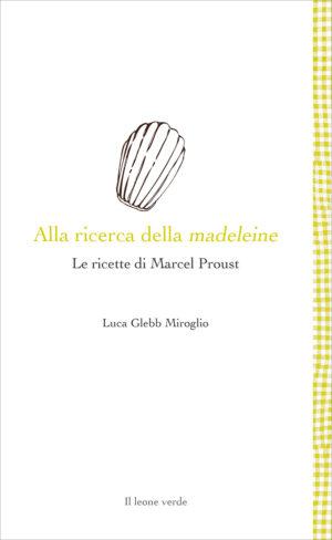 Libro Alla ricerca della madeleine