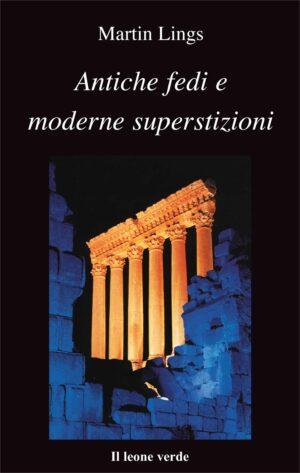Libro Antiche fedi e moderne superstizioni