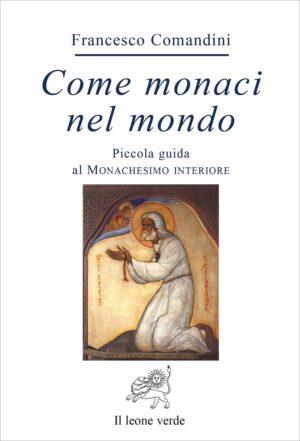 Libro Come monaci nel mondo