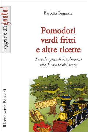 Libro Pomodori verdi fritti e altre ricette