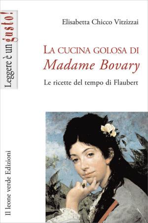 Libro La cucina golosa di Madame Bovary