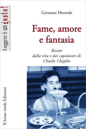 Libro Fame, amore e fantasia