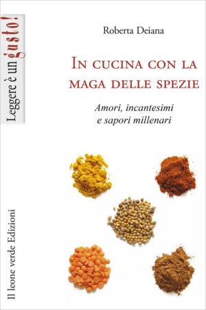 Libro In cucina con la maga delle spezie