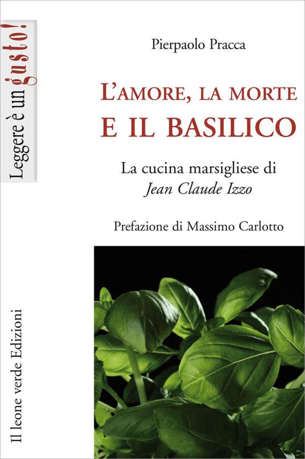 Libro L'amore, la morte e il basilico