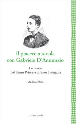 Libro Il piacere a tavola con Gabriele D'Annunzio